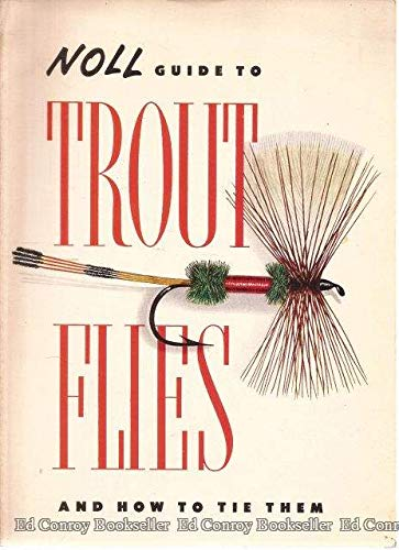 9780118202633: Noll Guide to Trout Flies and How to Tie Them