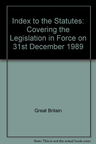 Index to the Statutes: Covering the Legislation: Great Britain