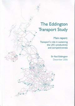 9780118404877: The Eddington Transport Study: main report, transport's role in sustaining the UK's productivity and competitiveness