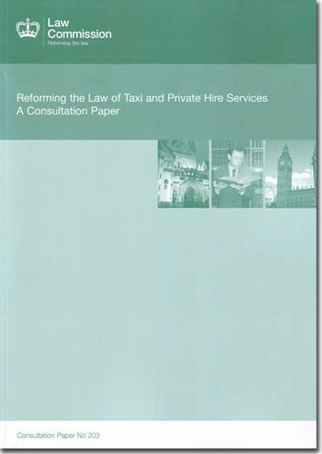 9780118405270: Reforming The Law Of Taxi And Private Hire Services - A Consultation Paper: Law Commission Consultation Paper #203