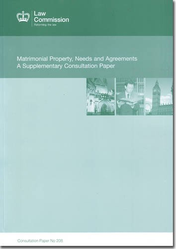 9780118405379: Matrimonial Property, Needs And Agreements - A Supplementary Consultation Paper: Law Commission Consultation Paper #208 (Law Commission Consultation Papers (All Titles Published))
