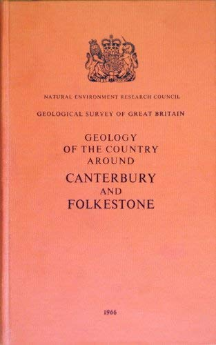 9780118800655: Geology of the Country Around Canterbury and Folkestone (British Geological Survey Memoirs)