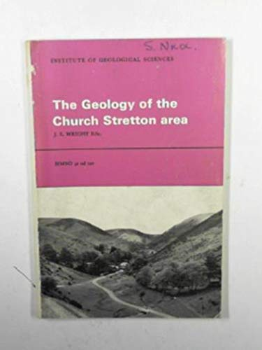 9780118800822: Geology of the Church Stretton Area: Explanation of 1: 25 000 Geological Sheet SO 49 (Classical Areas of British Geology Guides)