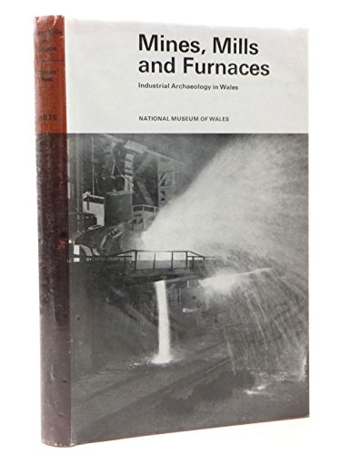 9780118800839: Mines, mills and furnaces: An introduction to industrial archaeology in Wales