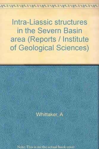 9780118802222: Intra-Liassic structures in the Severn Basin area (Reports / Institute of Geological Sciences)