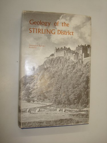 9780118804103: The Geology of the Stirling District (explanation of One-inch Geological Sheet 39) (Geological Memoirs & Sheet Explanations (England & Wales))