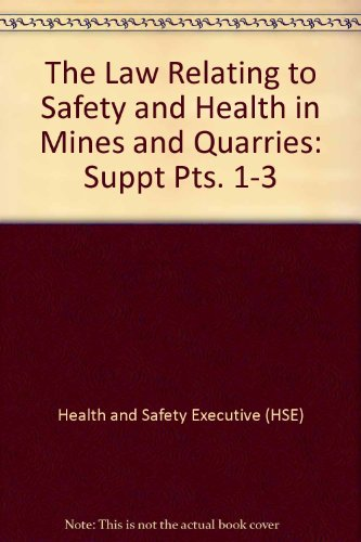 9780118805087: The Law Relating to Safety and Health in Mines and Quarries: Suppt Pts. 1-3