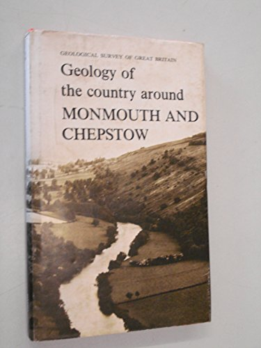 9780118805841: Geology of the Country Around Monmouth and Chepstow (Geological Memoirs & Sheet Explanations (England & Wales))