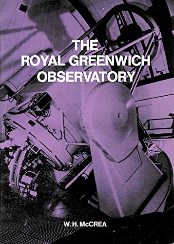 The Royal Greenwich Observatory: An Historical Review: W. H. McCrea