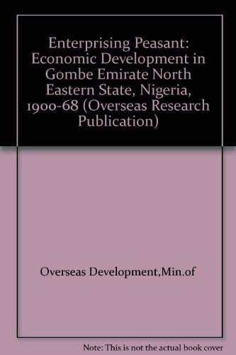 9780118806893: Enterprising Peasant: Economic Development in Gombe Emirate North Eastern State, Nigeria, 1900-68 (Overseas Research Publication)