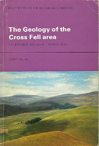 9780118807128: The Geology of the Cross Fell Area: Explanation of 1: 25 000 Geological Special Sheet Comprising Parts of Sheets NY 53, 62.63, 64, 71, 72 & 73