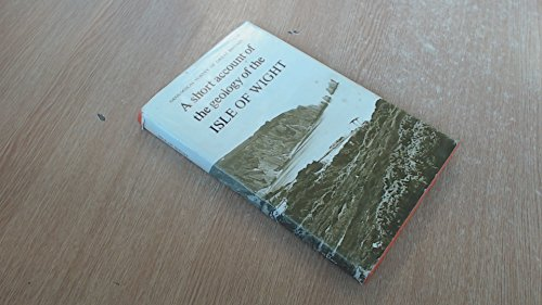 9780118807395: A Short Account of the Geology of the Isle of Wight (District Memoirs)