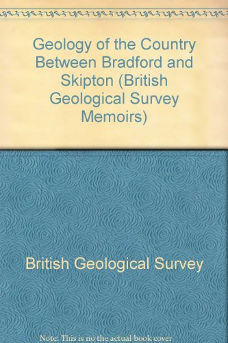 9780118807432: Geology of the Country Between Bradford and Skipton (British Geological Survey Memoirs)