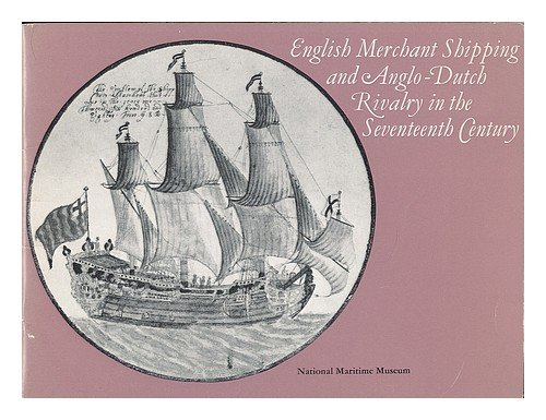 9780118807616: English Merchant Shipping and Anglo-Dutch Rivalry in the Seventeenth Century
