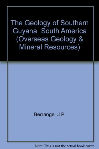 9780118807715: The Geology of Southern Guyana, South America (Overseas Geology & Mineral Resources)
