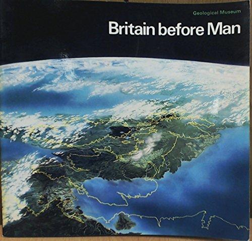 9780118807746: Britain Before Man