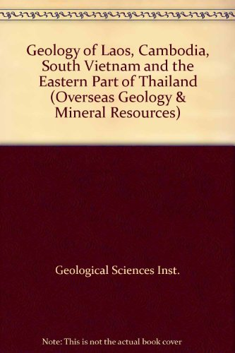 9780118812443: Geology of Laos, Cambodia, South Vietnam and the Eastern Part of Thailand (Overseas Geology & Mineral Resources)