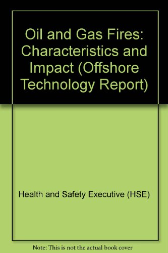 9780118820349: Oil and Gas Fires: Characteristics and Impact (Offshore Technology Report)