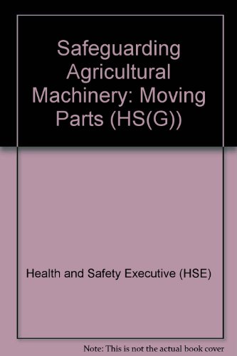9780118820516: Safeguarding Agricultural Machinery: Moving Parts (HS(G))