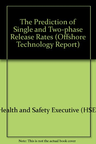 9780118820561: The Prediction of Single and Two-phase Release Rates (Offshore Technology Report)