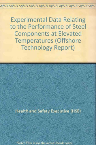 9780118820691: Experimental Data Relating to the Performance of Steel Components at Elevated Temperatures (Offshore Technology Report)