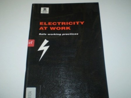 9780118820813: Electricity at Work: Safe Working Practices