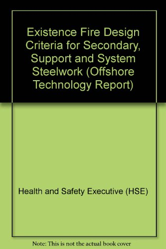 9780118820974: Existence Fire Design Criteria for Secondary, Support and System Steelwork (Offshore Technology Report)