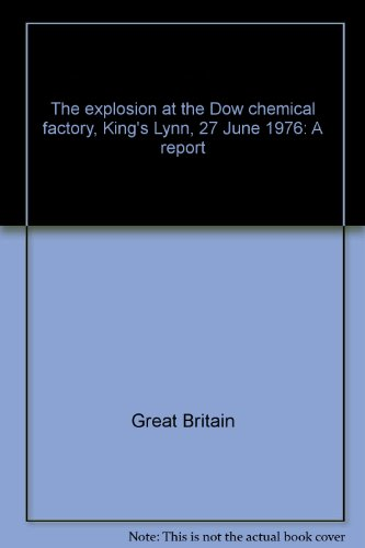 9780118830034: The explosion at the Dow chemical factory, King's Lynn, 27 June 1976: A report