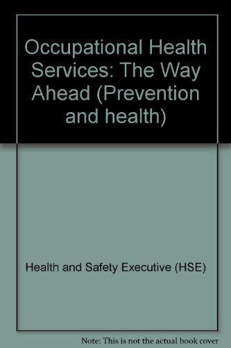 9780118830140: Occupational Health Services: The Way Ahead (Prevention and health)