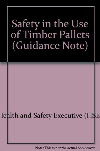 9780118831864: Safety in the Use of Timber Pallets (Guidance Note)