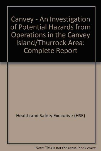 9780118832007: Canvey - An Investigation of Potential Hazards from Operations in the Canvey Island/Thurrock Area: Complete Report