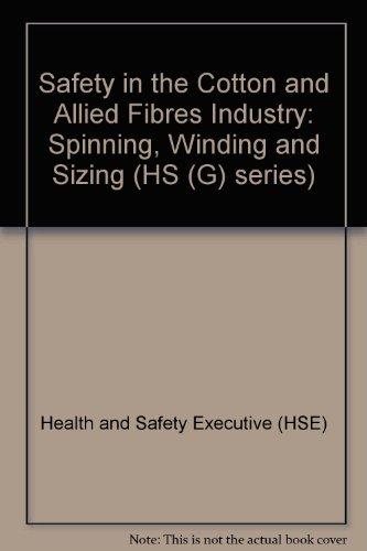 9780118832663: Safety in the Cotton and Allied Fibres Industry: Spinning, Winding and Sizing (HS (G) series)