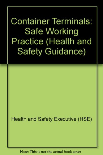 9780118833028: Container Terminals: Safe Working Practice (Health and Safety Guidance)