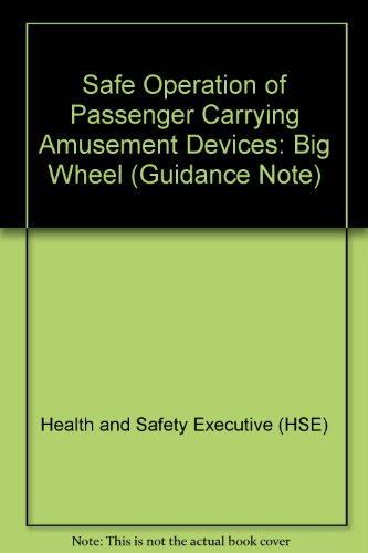 9780118835367: Safe Operation of Passenger Carrying Amusement Devices: Big Wheel (Guidance Note)