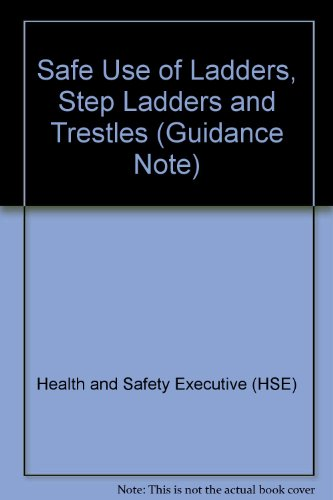 9780118835947: Safe Use of Ladders, Step Ladders and Trestles (Guidance Note)