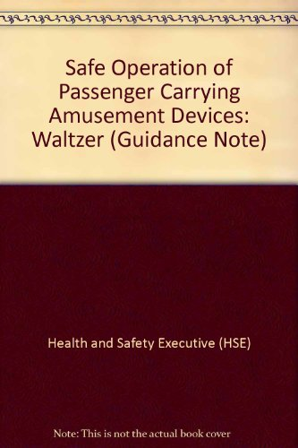 9780118836081: Safe Operation of Passenger Carrying Amusement Devices: Waltzer (Guidance Note)