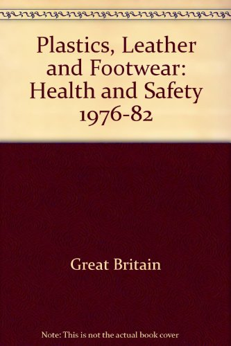 9780118837231: Plastics, Leather and Footwear: Health and Safety 1976-82