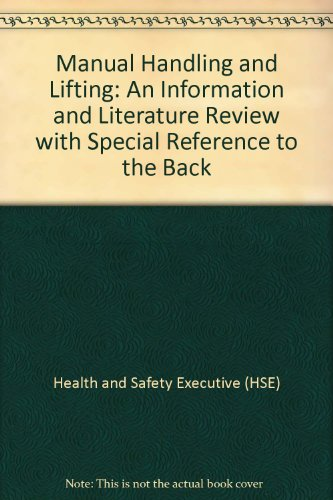 9780118837781: Manual Handling and Lifting: An Information and Literature Review with Special Reference to the Back