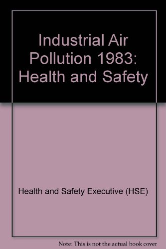 9780118837873: Industrial Air Pollution 1983: Health and Safety