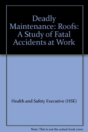 9780118838047: Deadly Maintenance: Roofs: A Study of Fatal Accidents at Work
