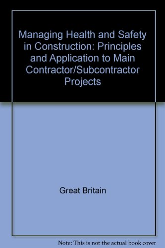 9780118839181: Managing Health and Safety in Construction: Principles and Application to Main Contractor/Subcontractor Projects