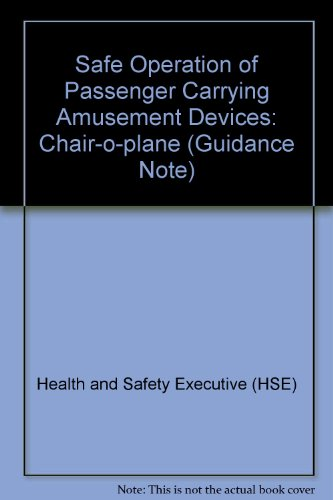 9780118839280: Safe Operation of Passenger Carrying Amusement Devices: Chair-o-plane (Guidance Note)
