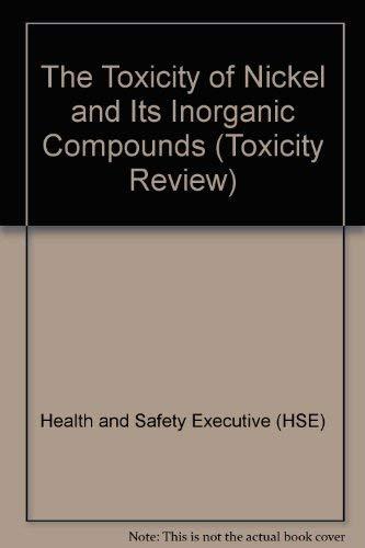 9780118839617: The Toxicity of Nickel and Its Inorganic Compounds (Toxicity Review)