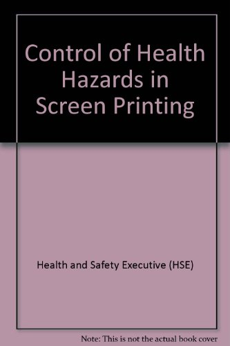 9780118839730: Control of Health Hazards in Screen Printing