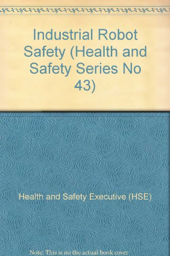 9780118839990: Industrial Robot Safety (Health and Safety Guidance)