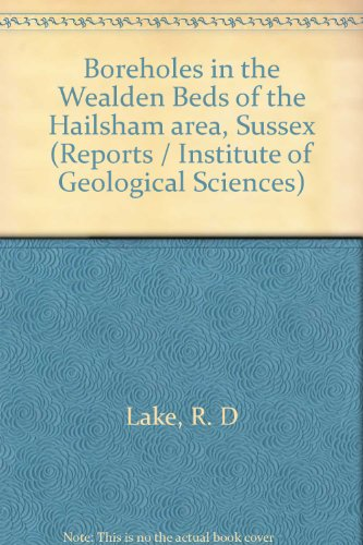 9780118840699: Boreholes in the Wealden Beds of the Hailsham area, Sussex (Reports / Institute of Geological Sciences)