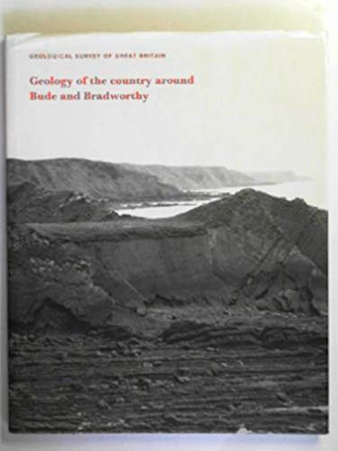 9780118841177: Geology of the Country Around Bude and Bradworthy (Geological Memoirs & Sheet Explanations (England & Wales))