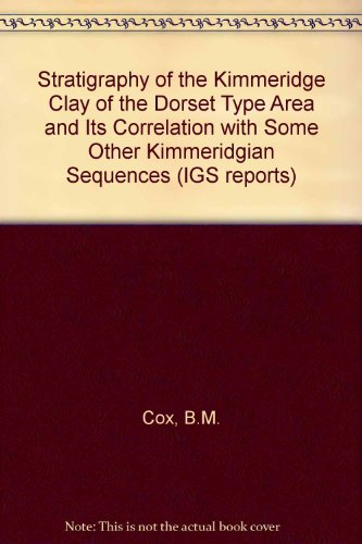 9780118841825: Stratigraphy of the Kimmeridge Clay of the Dorset Type Area and Its Correlation with Some Other Kimmeridgian Sequences (IGS reports)