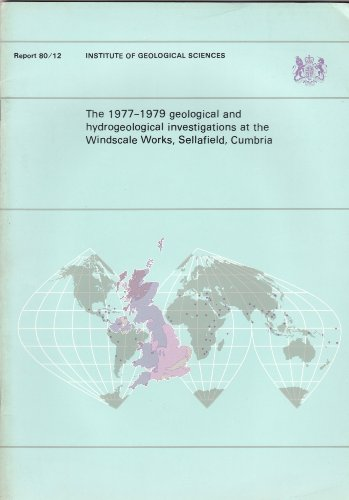 9780118841900: The 1977-79 Geological and Hydrogeological Investigations at the Windscale Works, Sellafield, Cumbria (IGS reports)