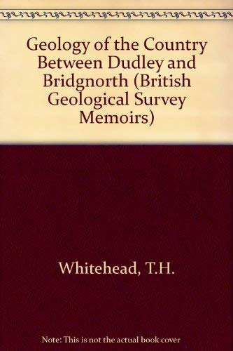 9780118842419: Geology of the Country Between Dudley and Bridgnorth (British Geological Survey Memoirs)